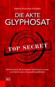 Akte Glyphosat - Helmut Burtscher-Schaden